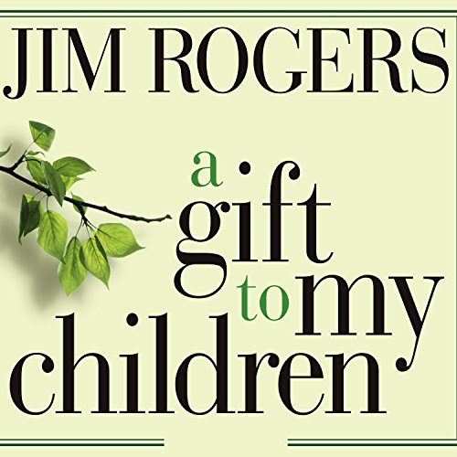 A Gift to My Children: A Father's Lessons for Life and Investing by Tantor Audio