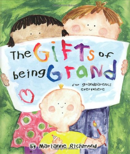 The Gifts of Being Grand: For Grandparents Everywhere (Marianne - Me Inc See Help