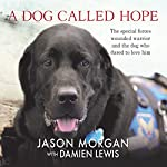 A Dog Called Hope | Jason Morgan,Damien Lewis