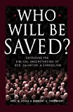 Who Will Be Saved?, Paul R. House and Greg A. Thornbury, 1581341431