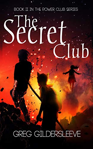 The Secret Club (The Power Club Book 2) by [Gildersleeve, Greg]
