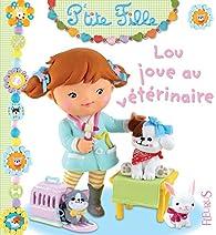 Lou joue au vétérinaire par Emilie Beaumont