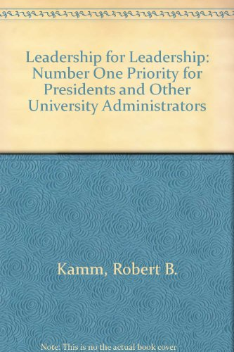 Leadership for Leadership: Number One Priority for Presidents and Other University Administrators