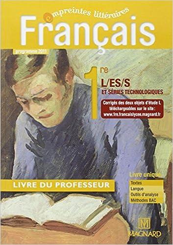 Français 1re L,ES,S et série technologiques : Programme 2011, livre du professeur pdf