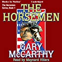 The Horseman: Horseman, 1 Audiobook by Gary McCarthy Narrated by Maynard Villers