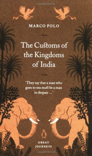 The Customs of the Kingdoms of India (Penguin Great Journeys) by Marco Polo - La India Polo