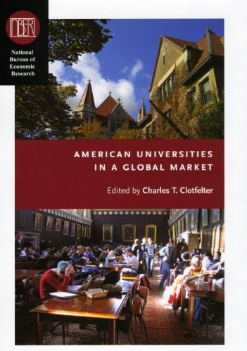 American Universities in a Global Market (National Bureau of Economic Research Conference Report)