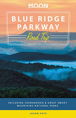 Moon Blue Ridge Parkway Road Trip: Including Shenandoah & Great Smoky ... - 51iin2WefpL
