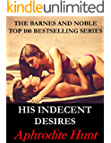 His Indecent Desires (Bound and Shackled to the Billionaire series Book 3)