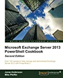 Microsoft Exchange Server 2013 PowerShell Cookbook 2nd Edition, Paul Goodey, 1849689423