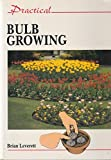 img - for Practical Bulb Growing (The Practical Gardening Series) book / textbook / text book