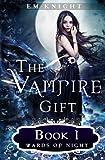 The Vampire Gift 1: Wards of Night (Volume 1)