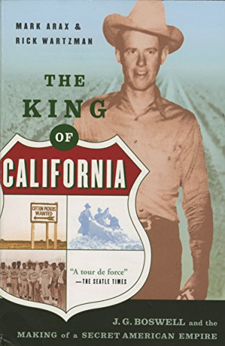 The King Of California: J.G. Boswell and the Making of A Secret American Empire (Industries Empire Farm)