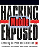 Hacking Exposed Mobile: Security Secrets & Solutions (Networking & Comm - OMG)