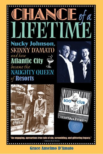 Chance of a Lifetime: Nucky Johnson, Skinny D'Amato and how Atlantic City became the Naughty Queen of Resorts by Grace Anselmo D'Amato - City Mall Shopping Atlantic