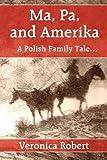 Ma, Pa, and Amerik, Veronica Robert, 1462688667