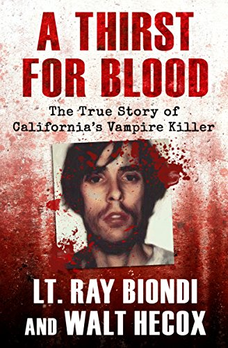 A Thirst for Blood: The True Story of California's Vampire Killer cover