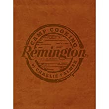 Remington Camp Cooking by Charlie Palmer (17177)