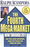The Fourth Mega-Market Now Through 2011, Ralph Acampora and Paul B. Brown, 0786866519