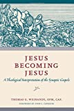 img - for Jesus Becoming Jesus: A Theological Interpretation of the Synoptic Gospels book / textbook / text book