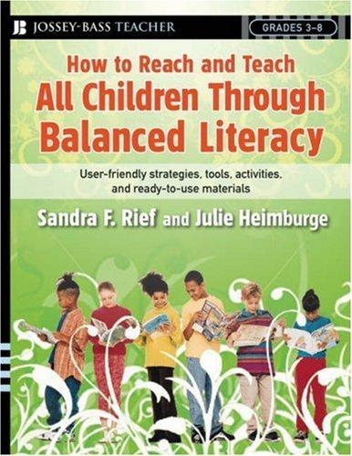 How to Reach and Teach All Children Through Balanced Literacy by Sandra F. Rief (2007-08-17)