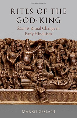 Rites of the God-King: 'Sānti and Ritual Change in Early Hinduism