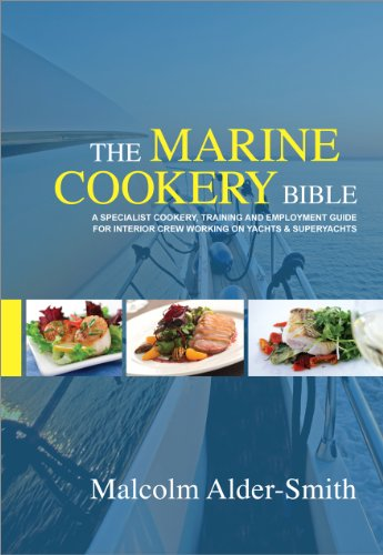The Marine Cookery Bible (Cookery Bible for Yachts & Superyachts Book 1)