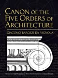 Canon of the Five Orders of Architecture (Dover Architecture)