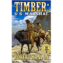 "Timber: United States Marshal: The Cassidy Beemer Story: The Exciting Third Western In The ""Timber: United States Marshal"" Series! (Timber: United States Marshal Western Series Book 3)"