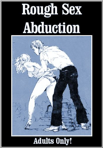 Rough Sex Abduction She Likes It Rough By Cunningham Lance W