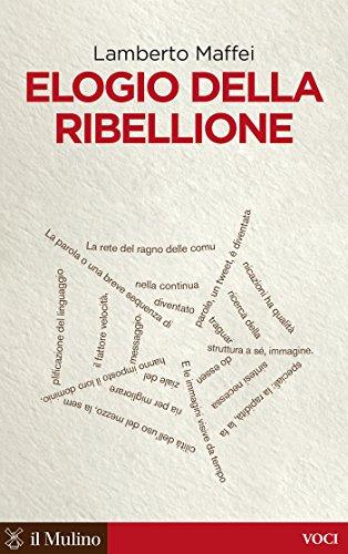 Elogio della ribellione (Voci) (Italian Edition)