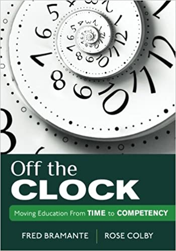 Off the clock moving education from time to competency fredrick j off the clock moving education from time to competency fredrick j bramante rose l colby 9781452217314 amazon books fandeluxe Gallery