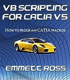 Download VB Scripting for CATIA V5: How to program CATIA macros Doc