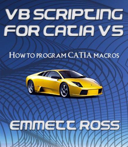 VB Scripting for CATIA V5: How to program CATIA macros Doc