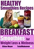 Smoothies: Smoothie Recipes - Healthy Recipes and Ingredients for Smoothies and Shakes. Breakfast Smoothies - Smoothies for Weight Loss, Strawberry Smoothies, Green Smoothies,  Diet, and Weight Loss