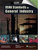 OSHA Standards for General Industry : As of January 2007, CCH Editorial Staff, 0808016210