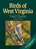 Birds of West Virginia Field Guide (Bird Identification Guides)