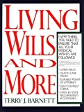 Living Wills and More, Terry J. Barnett, 0471573949