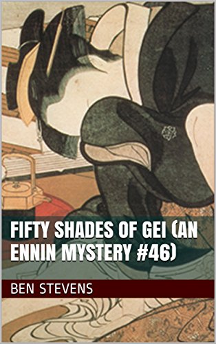 Fifty Shades of Gei (An Ennin Mystery #46)