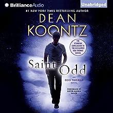 Saint Odd: Odd Thomas, Book 7 Audiobook by Dean Koontz Narrated by David Aaron Baker