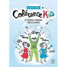 Cohérence kid: Cohérence cardiaque pour les enfants (La)