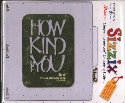 sizzix' simple impressions; embossing folder phrase, How kind of you - Sizzix Simple Impressions Folder