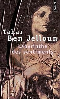 Labyrinthe des sentiments, Ben Jelloun, Tahar