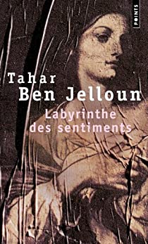 Le Labyrinthe des sentiments par Ben Jelloun