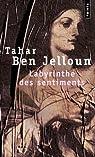 Le Labyrinthe des sentiments par Tahar Ben Jelloun