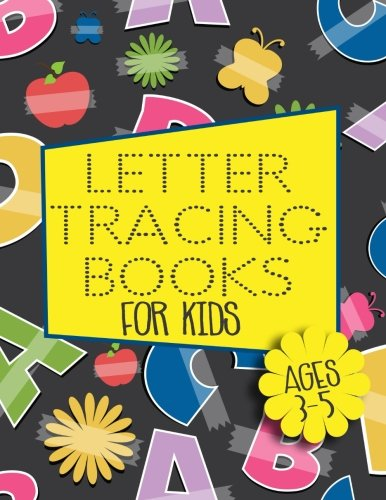 """Letter Tracing Books For Kids Ages 3-5: Letter Tracing Practice Book For Preschoolers, Kindergarten (Printing For Kids Ages 3-5)(5/8"""" Lines, Dotted)"""