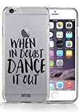 iPhone 7 Case When In Doubt Dance It Out Teen Girl Dancer Quote Gift Transparent Unique Design Pattern Cover For iPhone 7 also fits iPhone 7S By Oxycase