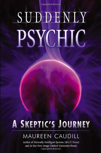 Download Suddenly Psychic: A Skeptic's Journey pdf epub