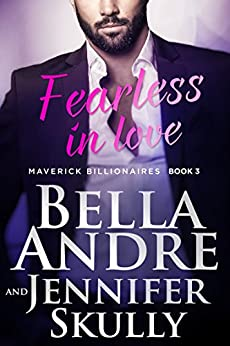 Fearless In Love (The Maverick Billionaires, Book 3) by [Andre, Bella, Skully, Jennifer]
