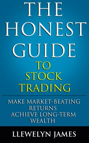 (The Honest Guide to Stock Trading: Make Market-Beating Returns. Achieve Long-Term Wealth.)